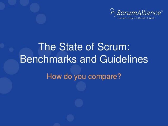 The State of Scrum: Benchmarks and Guidelines How do you compare?