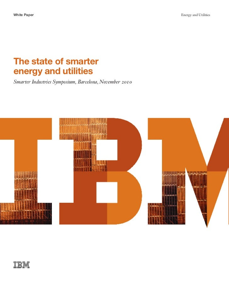 White Paper                                              Energy and UtilitiesThe state of smarterenergy and utilitiesSmart...