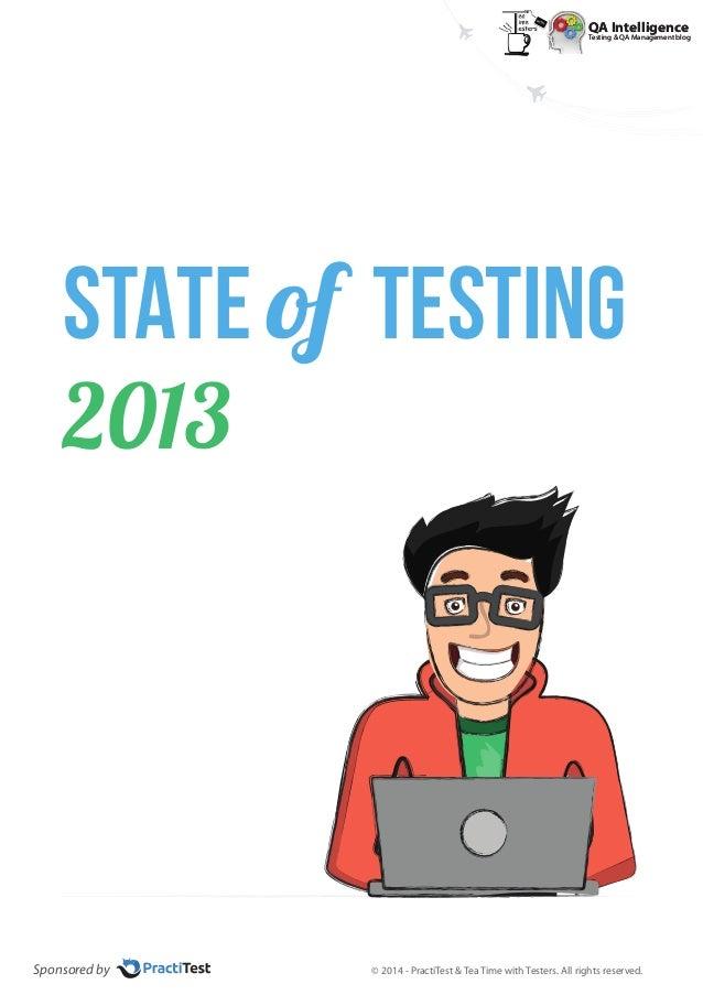 QA Intelligence Testing & QA Management blog QA Intelligence Testing & QA Management blog STATE of TESTING 2013 Sponsored ...