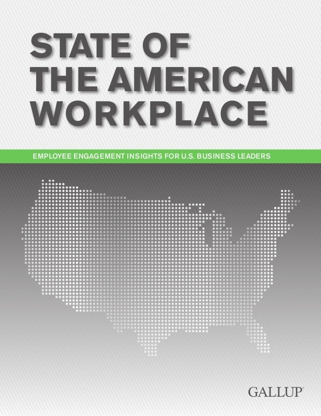 STATE OF THE AMERICAN WOR KPLACE EMPLOYEE ENGAGEMENT INSIGHTS FOR U.S. BUSINESS LEADERS