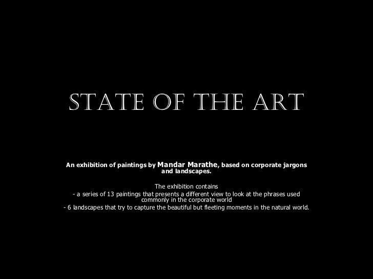 State of the art An exhibition of paintings by  Mandar Marathe , based on corporate jargons and landscapes. The exhibition...