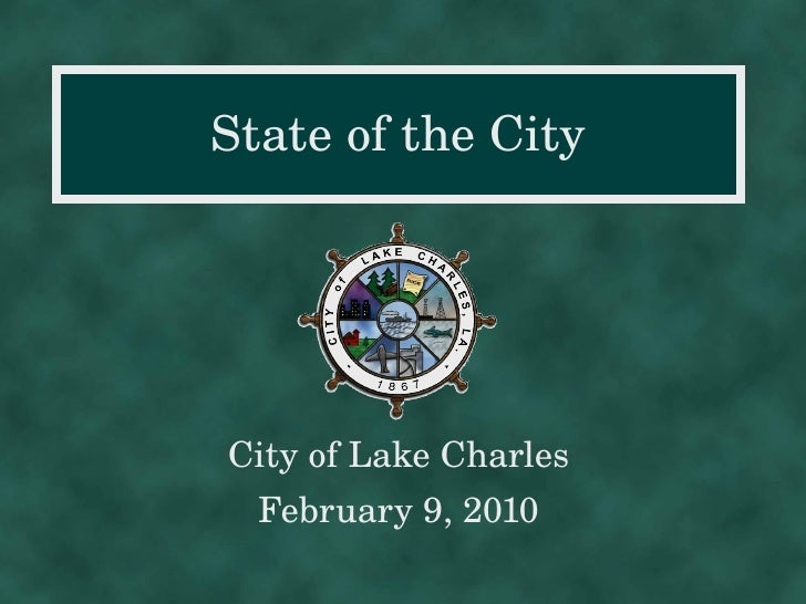 State of the City City of Lake Charles February 9, 2010