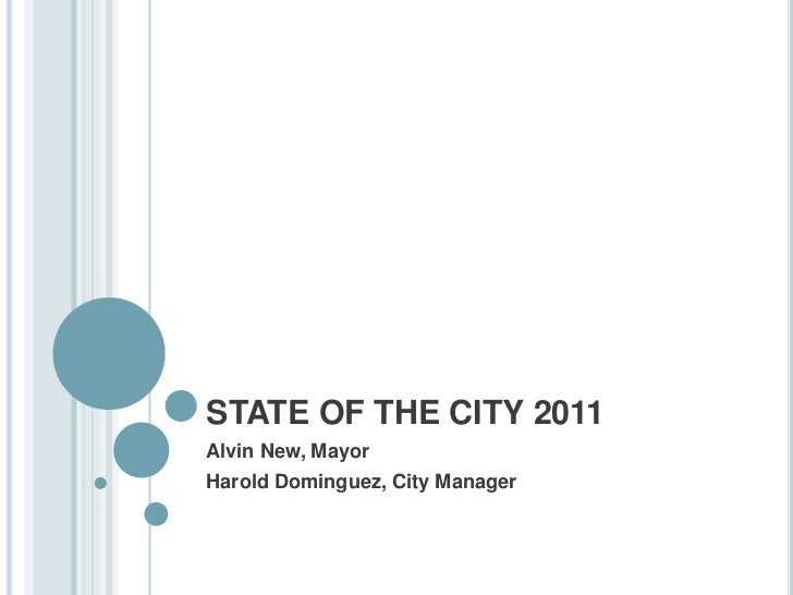 STATE OF THE CITY 2011<br />Alvin New, Mayor<br />Harold Dominguez, City Manager<br />