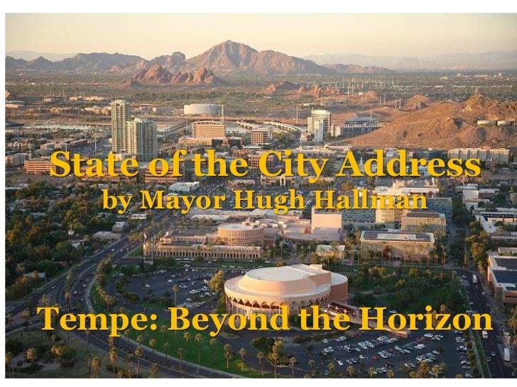 State of the City Address   by Mayor Hugh HallmanTempe: Beyond the Horizon