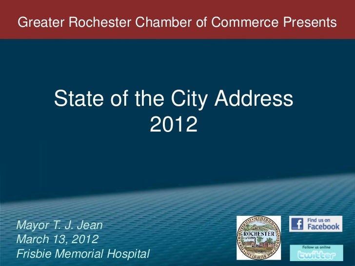 Greater Rochester Chamber of Commerce Presents       State of the City Address                  2012Mayor T. J. JeanMarch ...