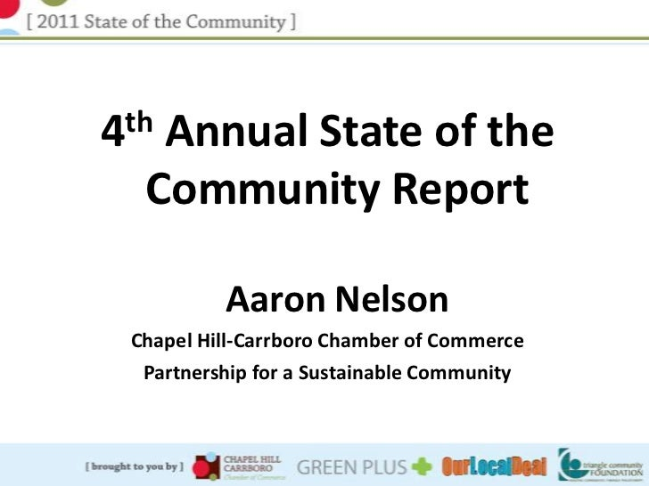 4thAnnual State of the  Community Report          Aaron Nelson Chapel Hill-Carrboro Chamber of Commerce  Partnership for a...