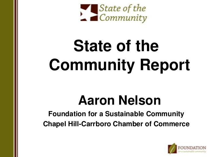 State of the Community Report         Aaron Nelson Foundation for a Sustainable CommunityChapel Hill-Carrboro Chamber of C...
