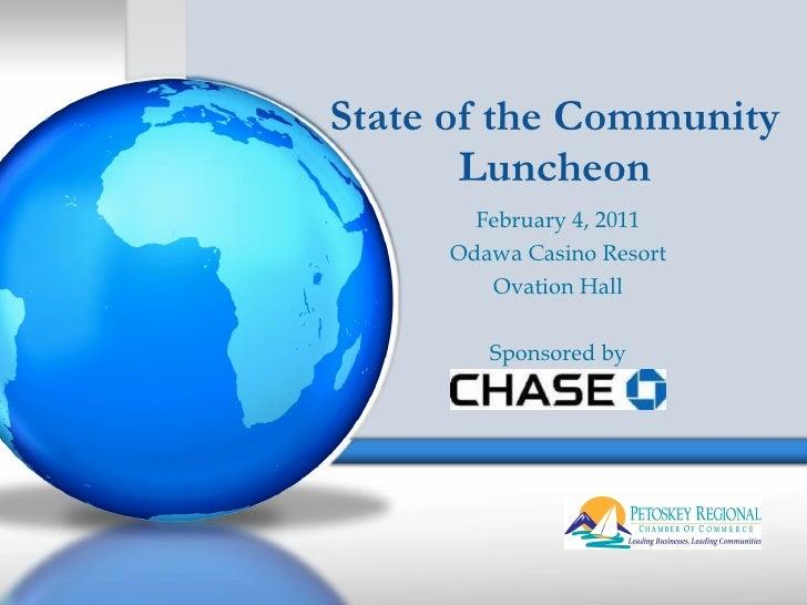 State of the Community Luncheon February 4, 2011 Odawa Casino Resort Ovation Hall Sponsored by