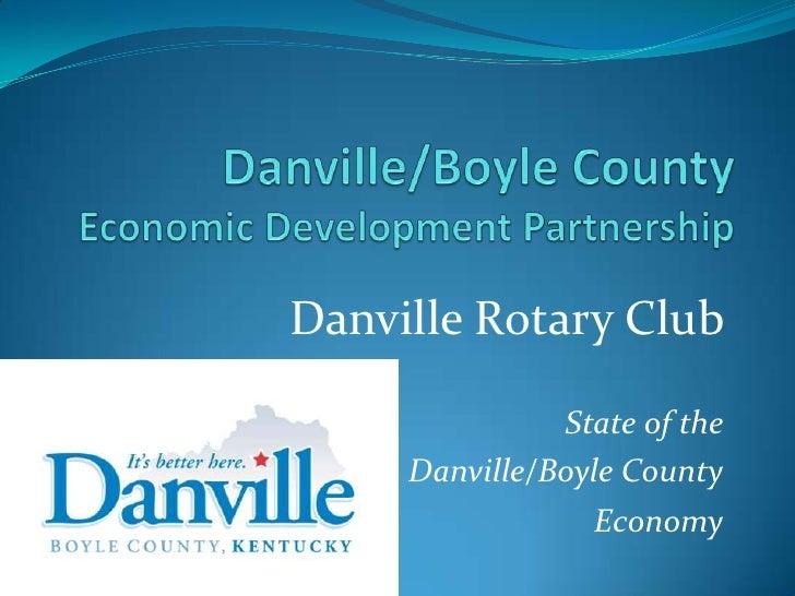 Danville/Boyle CountyEconomic Development Partnership<br />Danville Rotary Club <br />State of the<br />Danville/Boyle Cou...