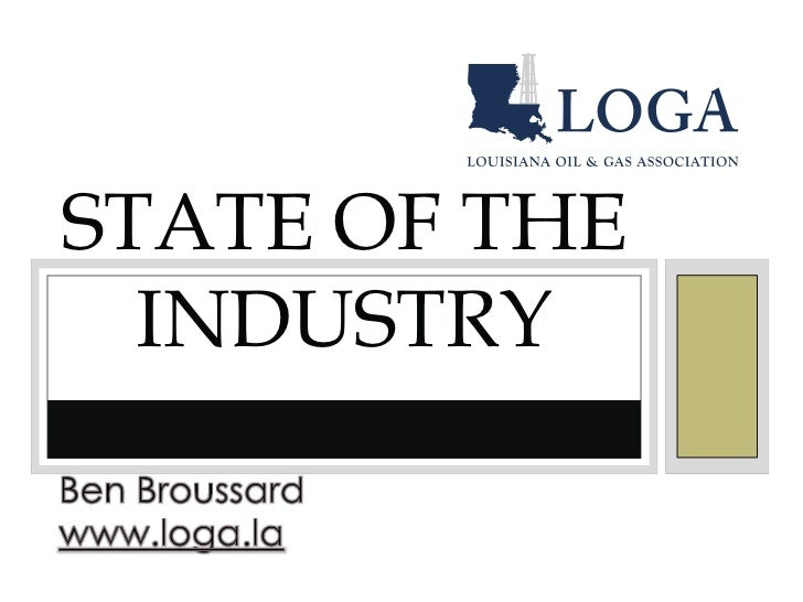State of the Industry <br />Ben Broussard<br />www.loga.la<br />