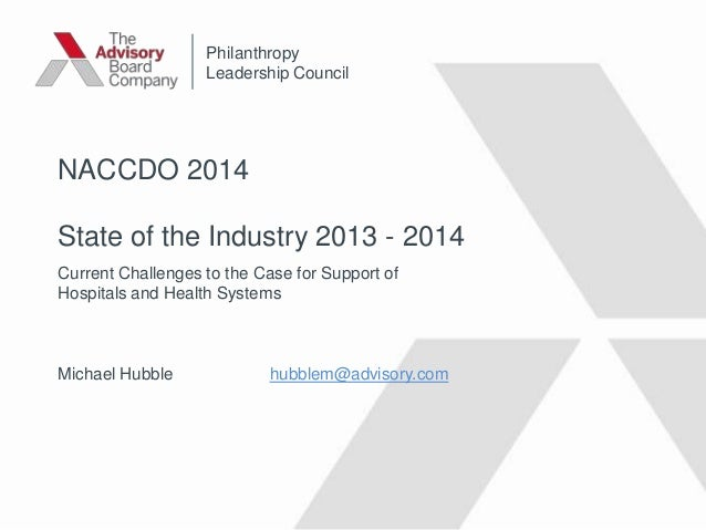 ©2013TheAdvisoryBoardCompany•27103A NACCDO 2014 State of the Industry 2013 - 2014 Current Challenges to the Case for Suppo...