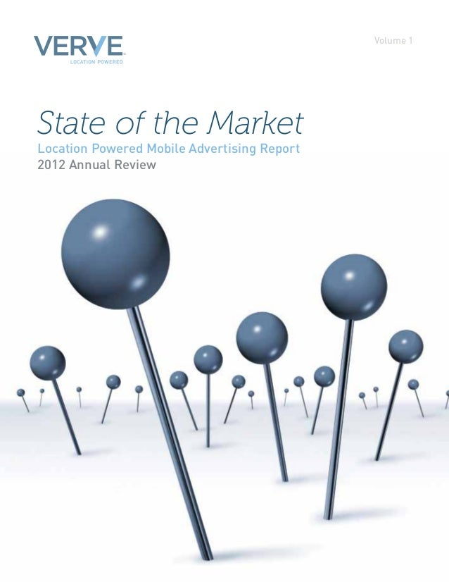 Volume 1State of the MarketLocation Powered Mobile Advertising Report2012 Annual Review
