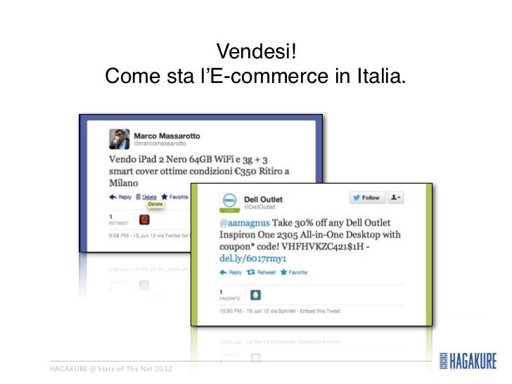 Vendesi!              Come sta l'E-commerce in Italia.HAGAKURE @ State of The Net 2012