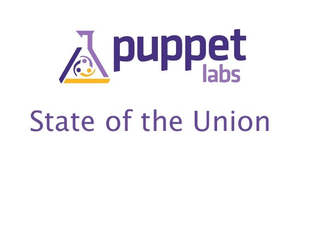 State of the Union by Dan Bode Puppet Labs