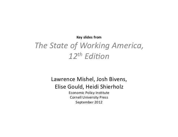 Key slides from The State of Working America,               12th Edi8on        Lawrence Mishel, ...