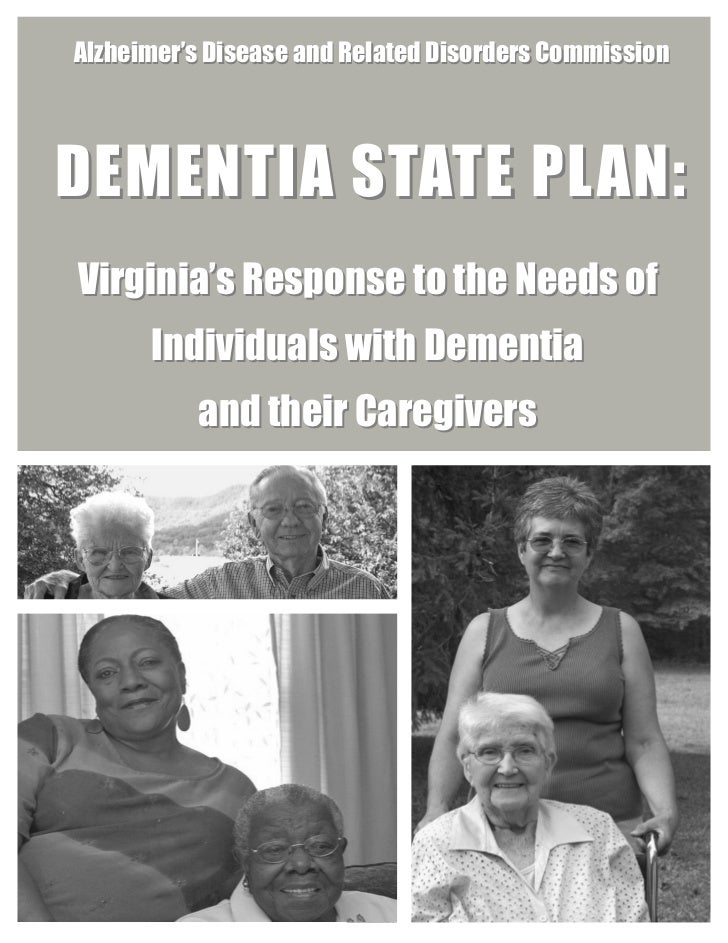 Alzheimer's Disease and Related Disorders CommissionDEMENTIA STATE PLAN:Virginia's Response to the Needs of      Individua...