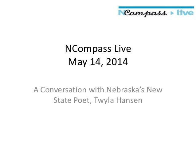 NCompass Live May 14, 2014 A Conversation with Nebraska's New State Poet, Twyla Hansen