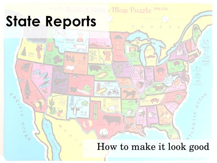 State Reports                     How to make it look good