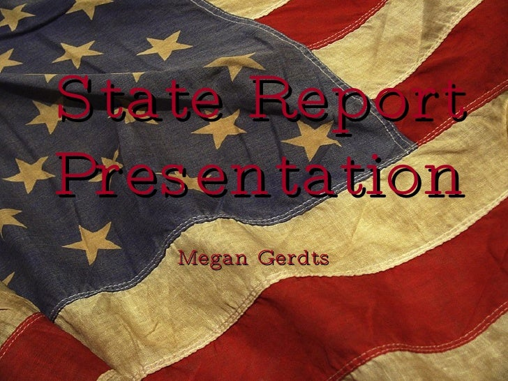 State Report Presentation Megan Gerdts
