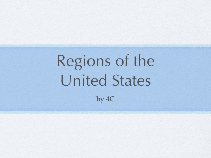 Regions of theUnited States     by 4C