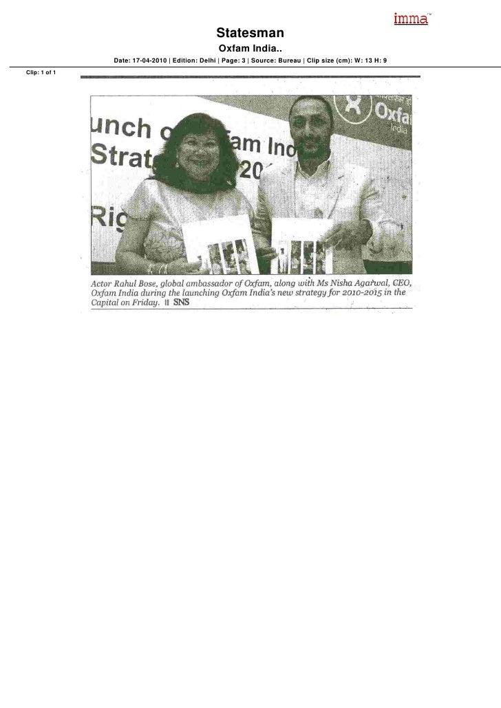 Statesman                                                  Oxfam India..                Date: 17-04-2010   Edition: Delhi ...