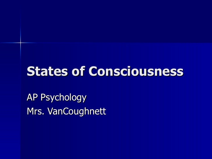 ap psychology states of consciousness essay Ap psychology 2014-2015 syllabus sensation and perception, states of consciousness ap-style multiple choice questions.