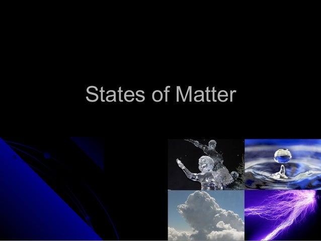 States of matter 2013