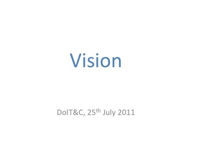VisionDoIT&C,25th July2011