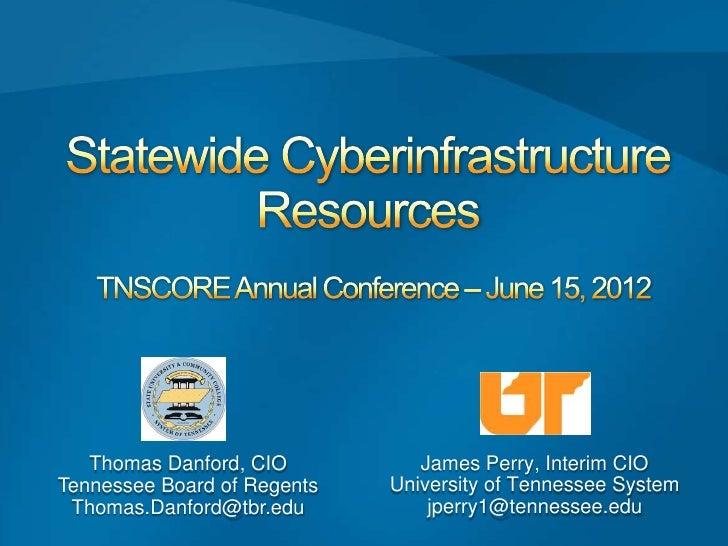 Thomas Danford, CIO          James Perry, Interim CIOTennessee Board of Regents   University of Tennessee System Thomas.Da...