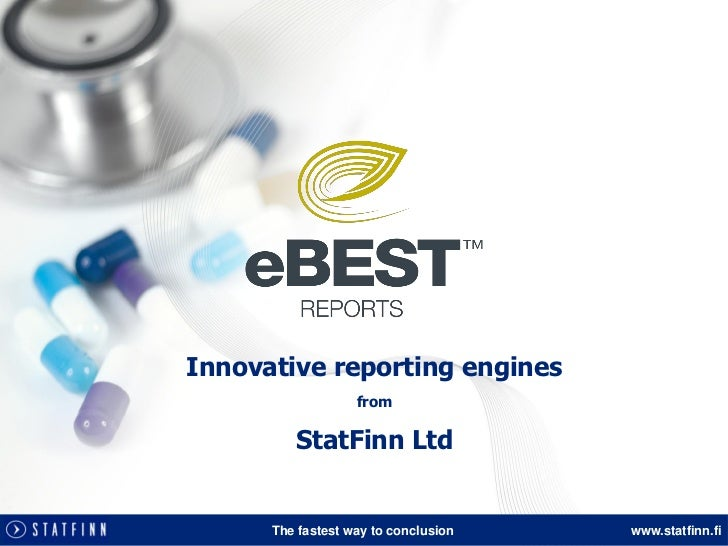 Innovative reporting engines                   from         StatFinn Ltd      The fastest way to conclusion   www.statfinn...