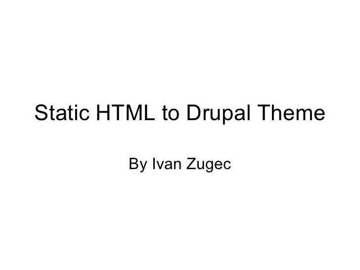 Converting Static Html To Drupal Theme