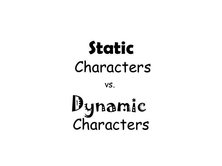 StaticCharacters    vs.DynamicCharacters