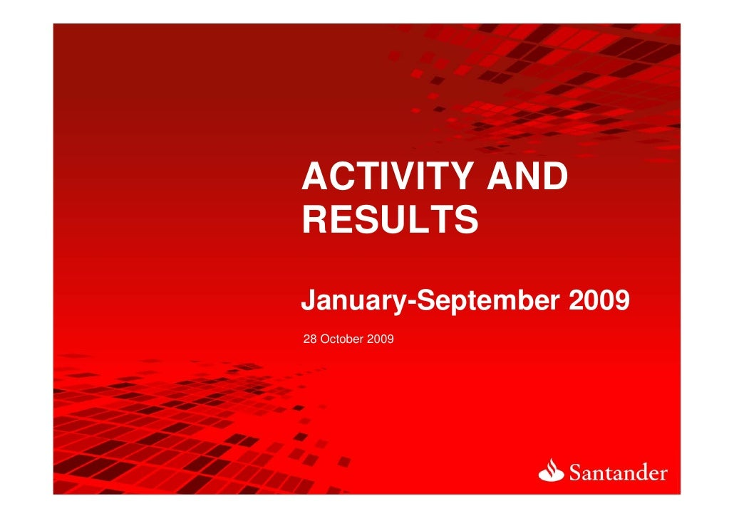 ACTIVITY AND RESULTS  January-September 2009 28 October 2009