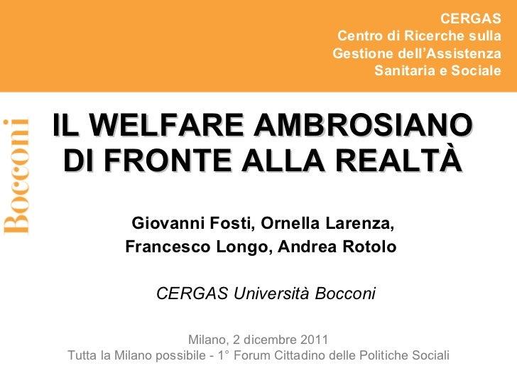 IL WELFARE AMBROSIANO DI FRONTE ALLA REALTÀ Giovanni Fosti, Ornella Larenza,  Francesco Longo, Andrea Rotolo  CERGAS Unive...