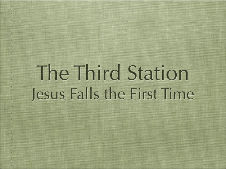 The Third Station Jesus Falls the First Time
