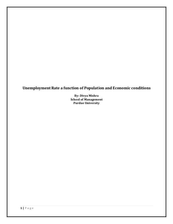 Unemployment Rate a function of Population and Economic conditions<br />By: Divya Mishra<br />School of Management<br />Pu...