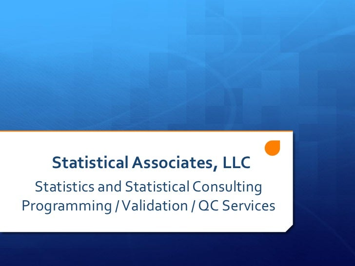 Statistical Associates, LLC  Statistics and Statistical ConsultingProgramming / Validation / QC Services