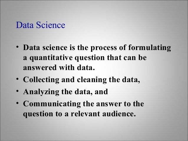 Science Data Analysis Data Science • Data Science is