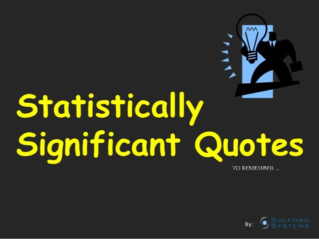 Statistically Significant Quotes To Remember