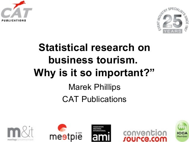 "Statistical research on business tourism. Why is it so important?"" Marek Phillips CAT Publications"