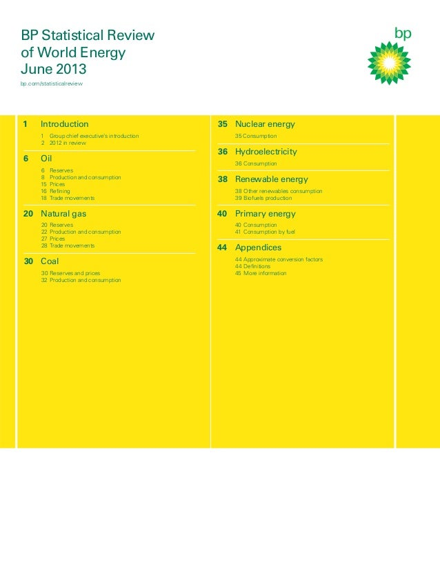 BP Statistical Review of World Energy June 2013 bp.com/statisticalreview  1  Introduction 1 Group chief executive's introd...