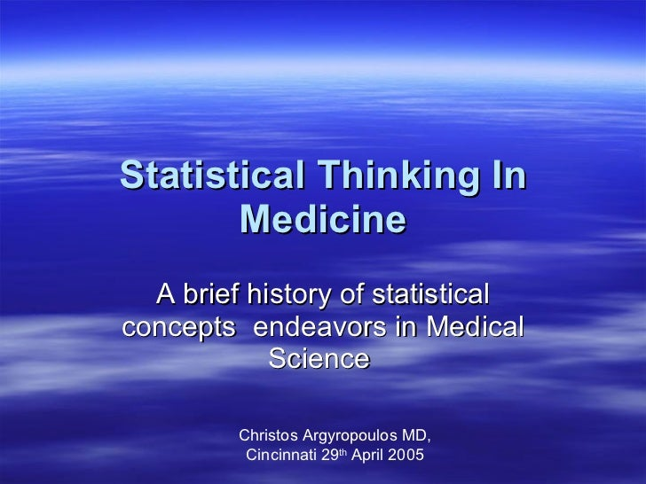 Statistical thinking in Medicine (Historical Overview)