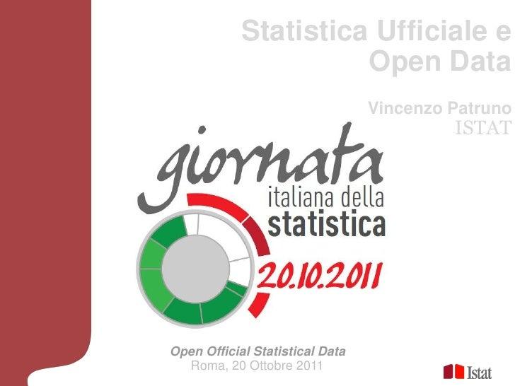 Statistica Ufficiale e                      Open Data                                 Vincenzo Patruno                    ...