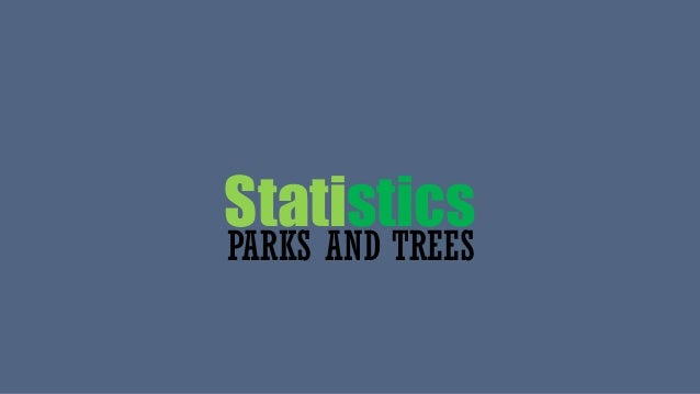 Statistics PARKS AND TREES