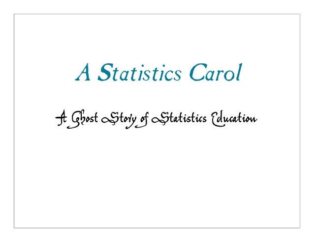 A Statistics CarolA Ghost Story of Statistics Education