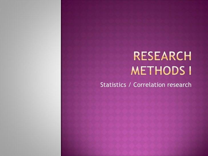Statistics / Correlation research
