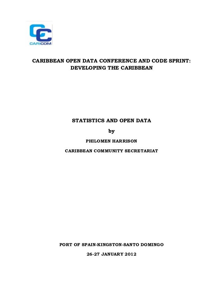CARIBBEAN OPEN DATA CONFERENCE AND CODE SPRINT:           DEVELOPING THE CARIBBEAN            STATISTICS AND OPEN DATA    ...