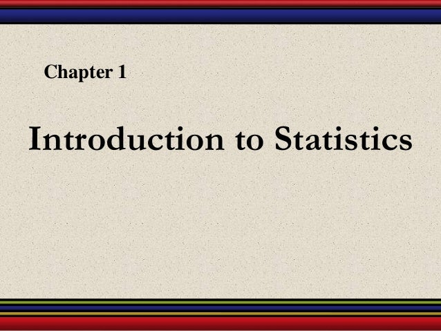 Introduction to Statistics Chapter 1