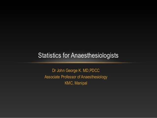 Statistics for Anaesthesiologists