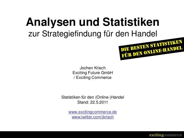 Analysen und Statistikenzur Strategiefindung für den Handel                 Jochen Krisch              Exciting Future Gmb...